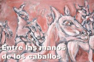 entre las manos de los caballos libro tino cuesta